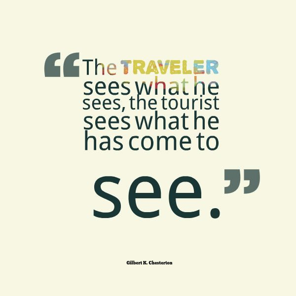 Travel Quote - Difference Between Tourist and Traveller