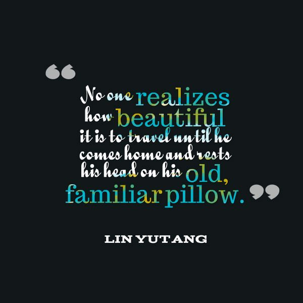 Travel Quote - Rests his head on his old familiar pillow