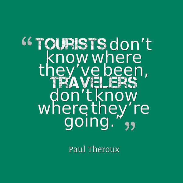Travel Quotes - Travler vs Tourist