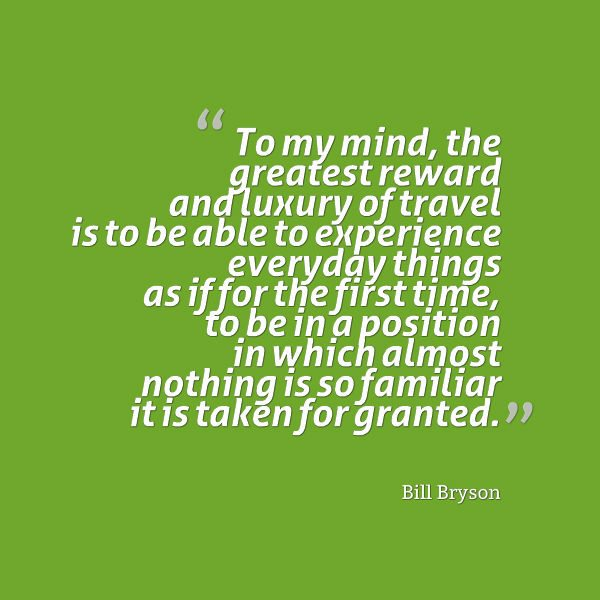 Travelling Quotes - Bill Bryson