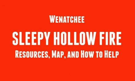 Sleepy Hollow Fire Resources, Map, and How to Help #Wenatchee #SleepyHallowFire #PickWenatchee, #ncwlove