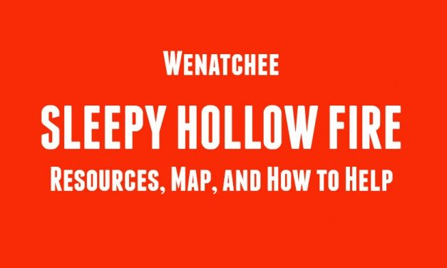 Sleepy Hollow Fire Resources, Map, and How to Help #Wenatchee #SleepyHallowFire #PickWenatchee, #ncwlove