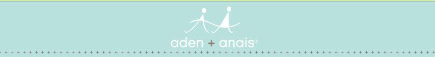 aden + anais Quality Infant and Toddler Bedding and more for the Home. ad