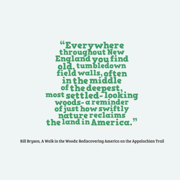 Bill Bryson Quote - Nature Reclaims