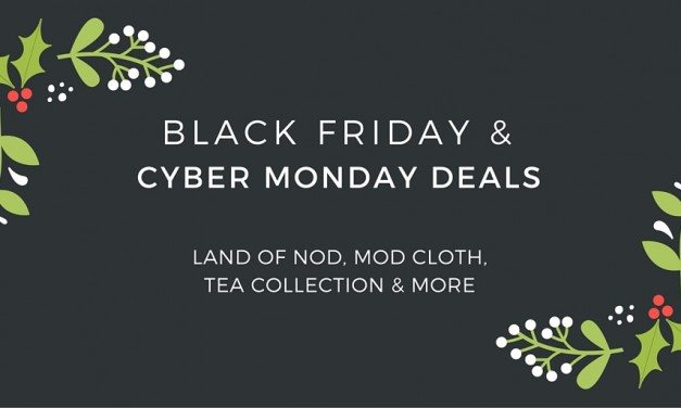 Black Friday And Cyber Monday Deals Land of Nod, Mod Cloth, Tea Collection & More