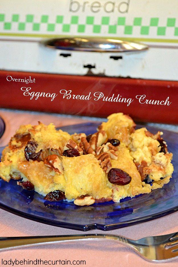 Overnight Eggnog Bread Pudding Crunch