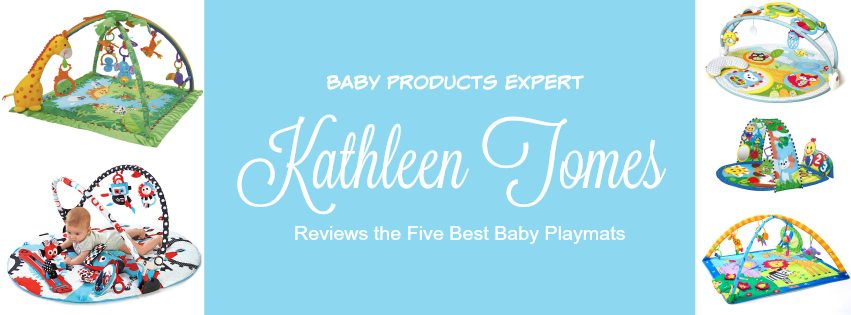 Baby Products Expert Kathleen Tomes Reviews the Five Best Baby Playmats