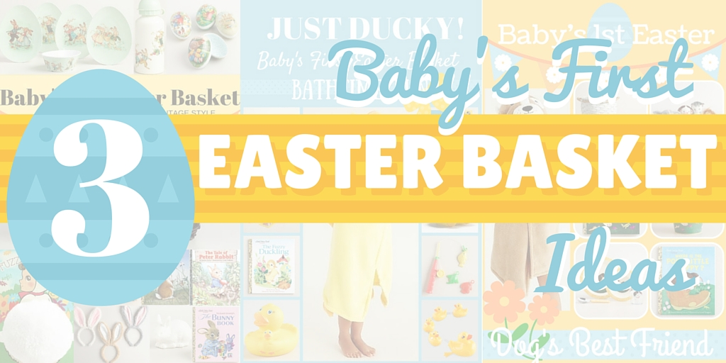 Babys first easter basket three fun themes your child will love babys first easter basket three fun themes your child will love beabetterbunny negle Choice Image