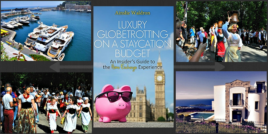 Luxury Globetrotting on a Staycation Budget by Ainslie Waldron
