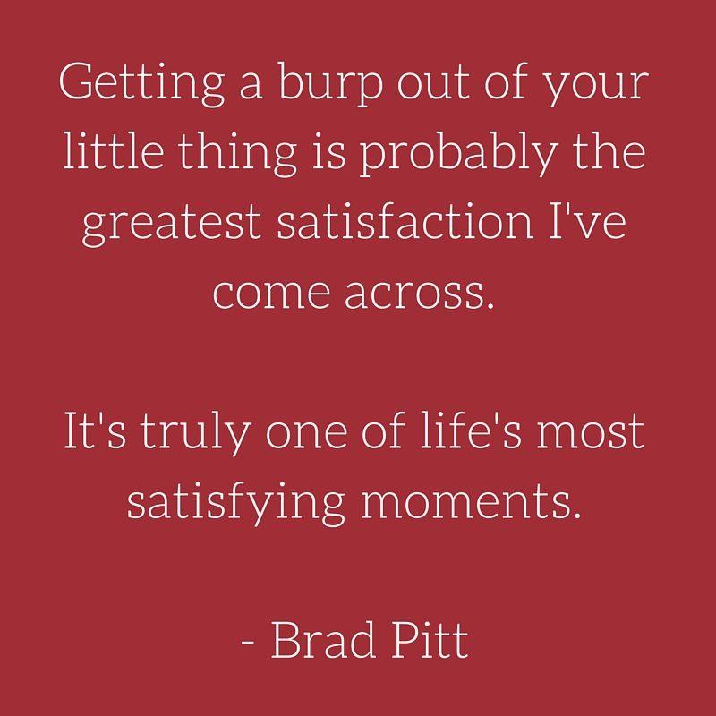 Quote - Brad Pitt - Baby Burping