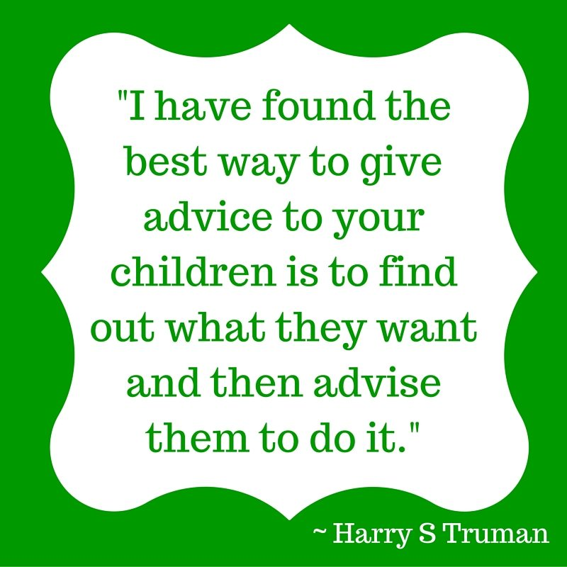 Quote - Truman - Advice to Your Children