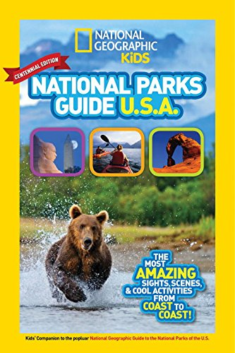 National Geographic Kids National Parks Guide U.S.A. Centennial Edition