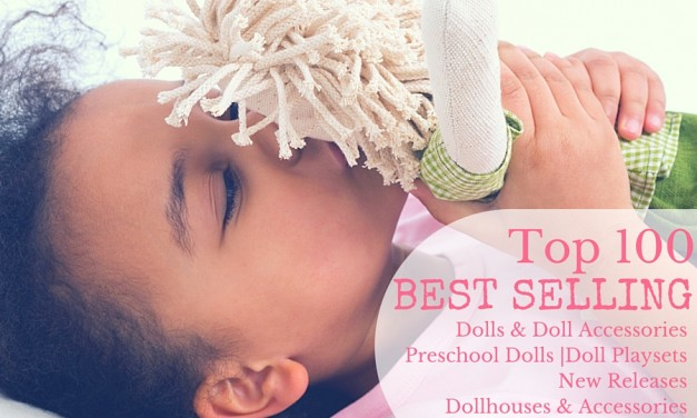Amazon Top 100 Best Selling Dolls, Dollhouses, Playsets, and Accessories