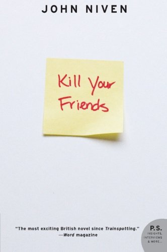19 Book-to-Movie Adaptations to read this summer - 2016 - Kill Your Friends by John Niven