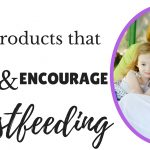 Breastfeeding Products That Can Help New and Busy Moms Like Me