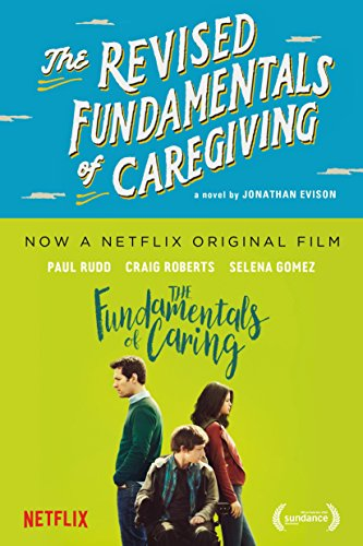 The Revised Fundamentals of Caring - A Netflix Original Film The Fundamentals of Caring