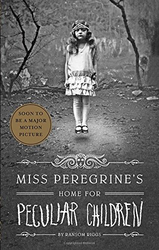19 Book-to-Movie Adaptations to read this summer - 2016 - Miss Peregrine's Home for Peculiar Children by Ransom Riggs