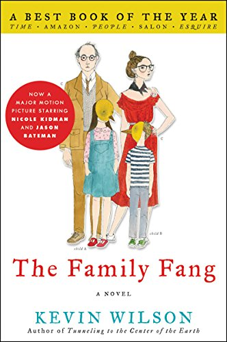 19 Book-to-Movie Adaptations to read this summer - 2016 - The Family Fang by Kevin Wilson