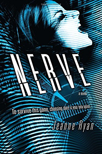 19 Book-to-Movie Adaptations to read this summer - 2016 - Nerve by Jeanne Ryan