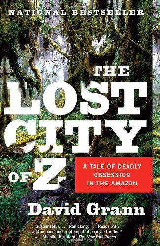 19 Book-to-Movie Adaptations to read this summer - 2016 - The Lost City of Z: A Tale of Deadly Obsession in the Amazon by David Grann