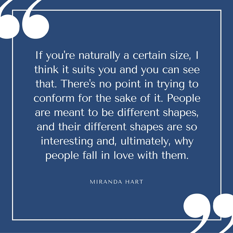 Quote - Miranda Hart - A Certain Size