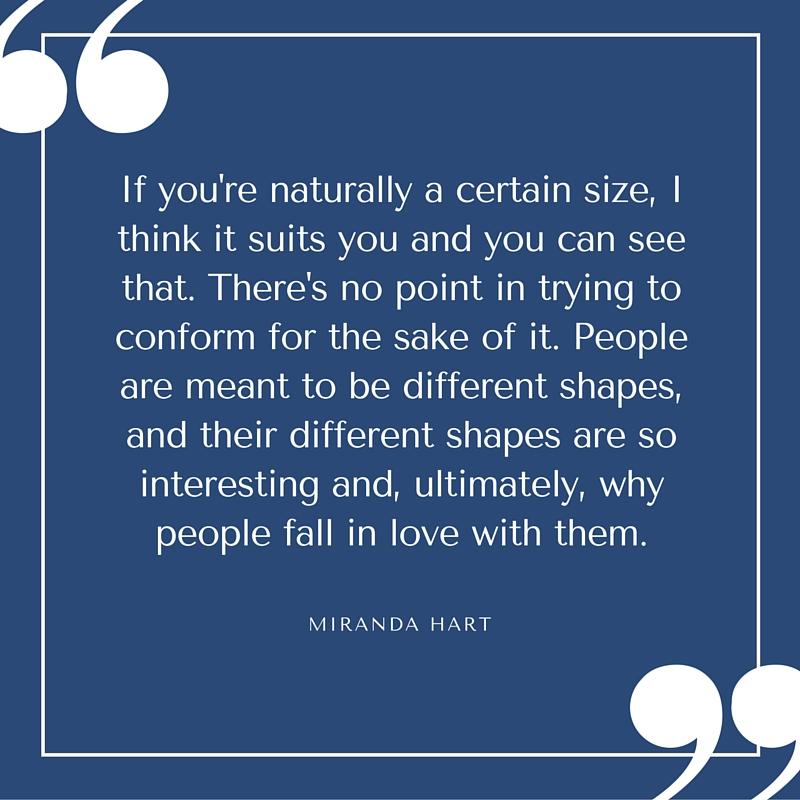 Quote - Miranda Hart - A Certain Size