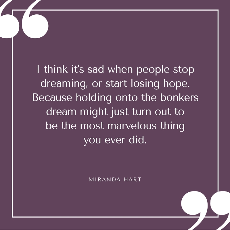 Quote - Miranda Hart - Hold Onto Your Dreams