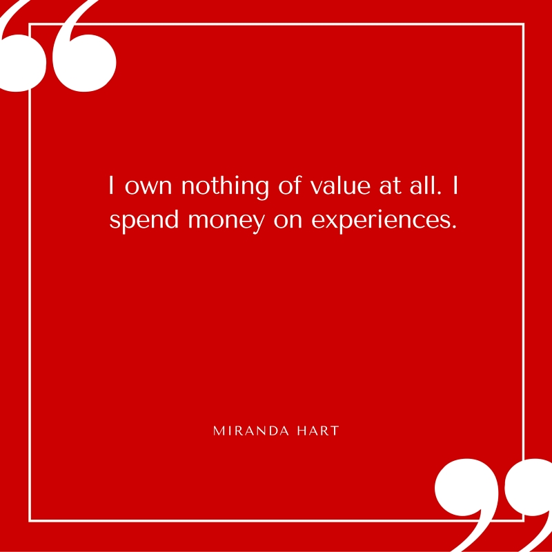 Quote - Miranda Hart - I Spend My Money on Experiences