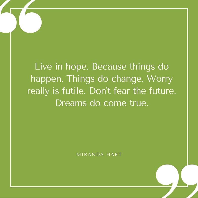 Quote - Miranda Hart - Live in Hope