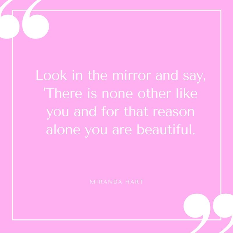 Quote - Miranda Hart - Look in the Mirror