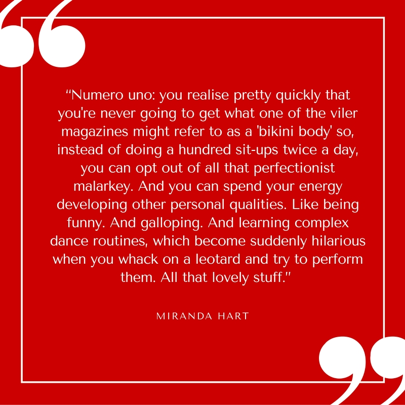 Quote - Miranda Hart - Never Going to Have a Bikini Body