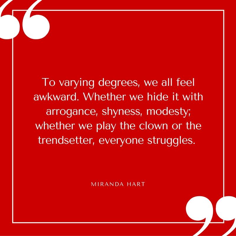 Quote - Miranda Hart - We All Feel Akward