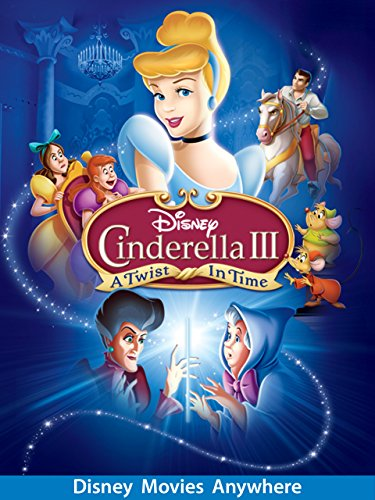 Cinderella III: A Twist in Time - Disney Movies Anywhere