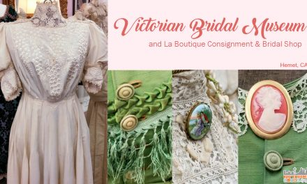 Step Back in Time at the Victorian Bridal Museum – Hemet, CA #visitsjv #travel