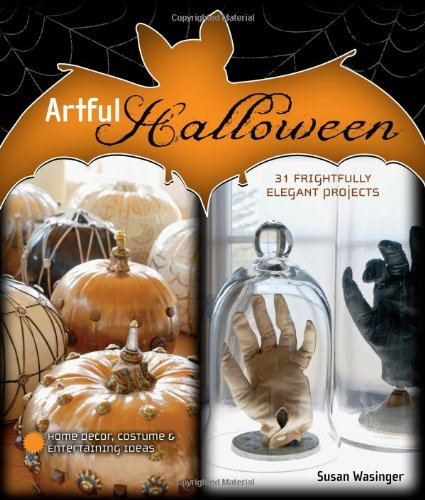 Artful Halloween: 31 Frightfully Elegant Projects - You can preview several of the projects on Amazon.com