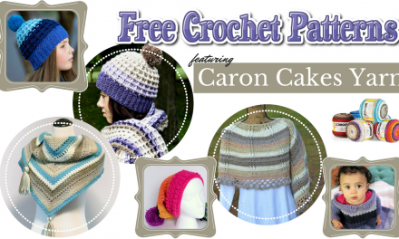 Free Crochet Patterns Featuring Caron Cakes Yarn #FreeCrochetPatterns