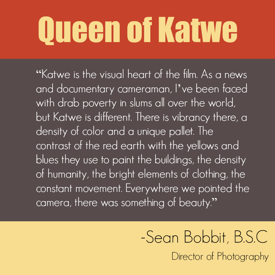 Queen of Katwe Quote - Director of Photography