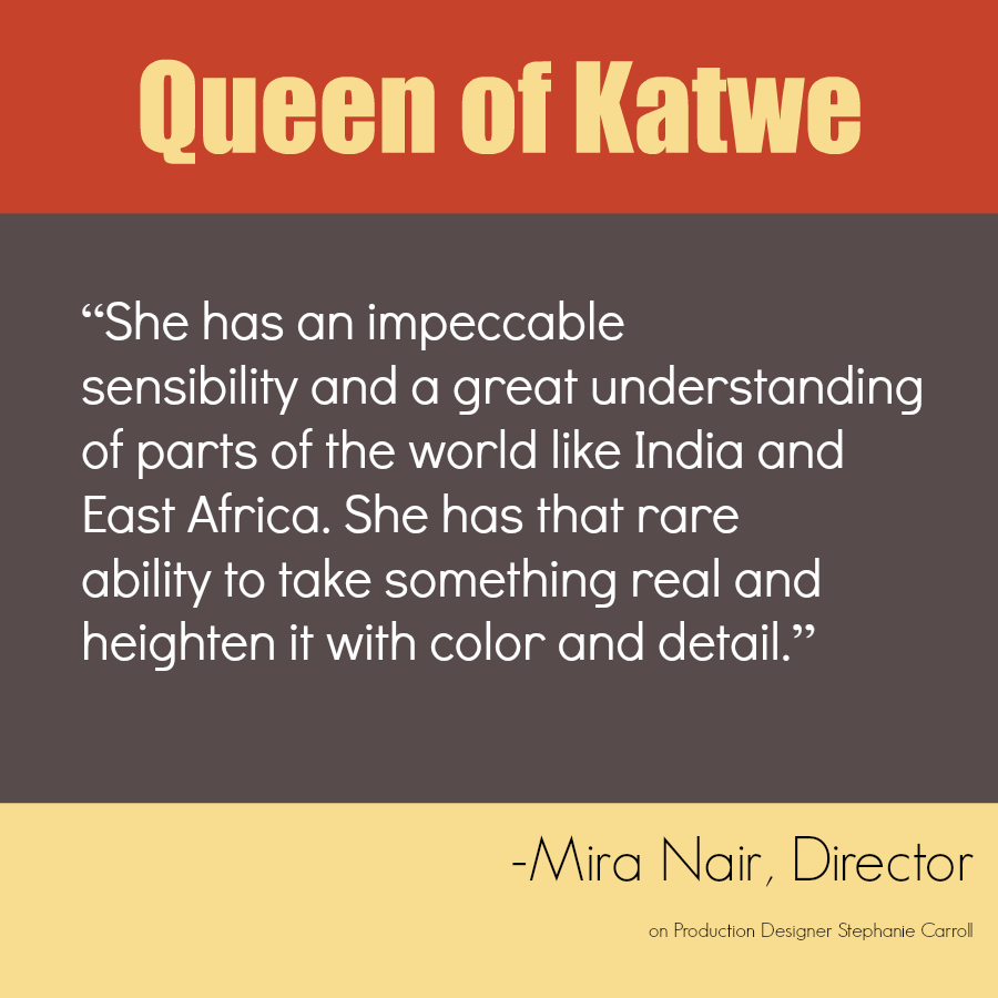 Queen of Katwe Quote - Production Designer