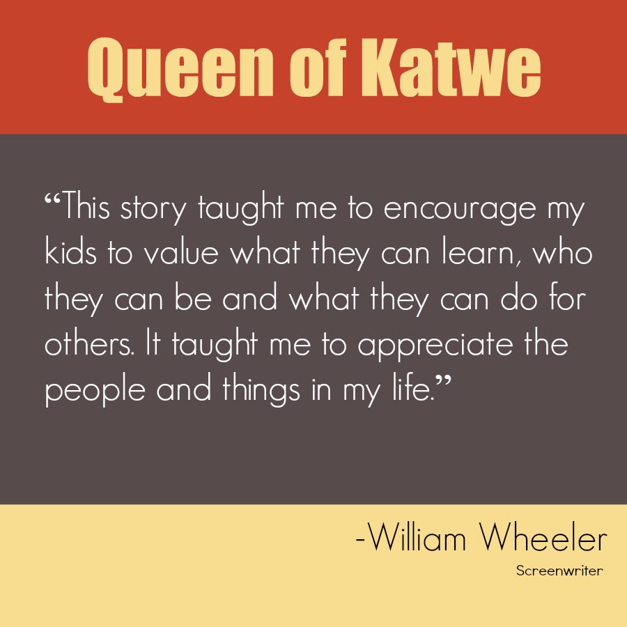 Queen of Katwe Screenwriter Quote