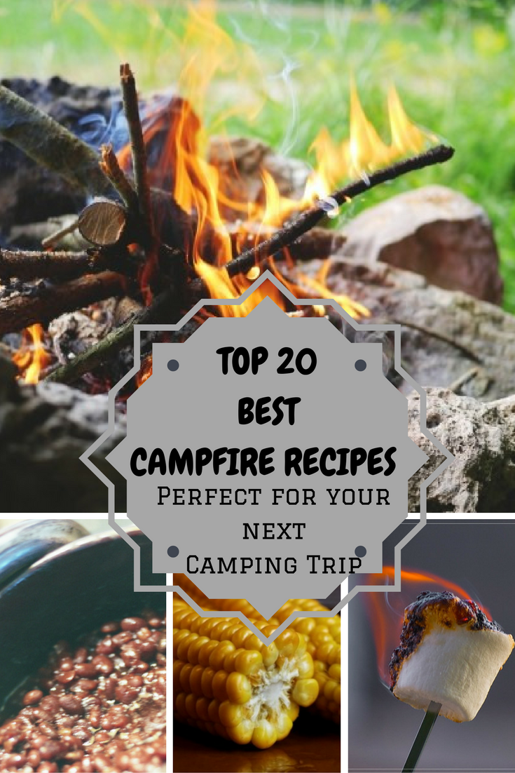 Top 20 Best Campfire Recipes Perfect for you next camping trip