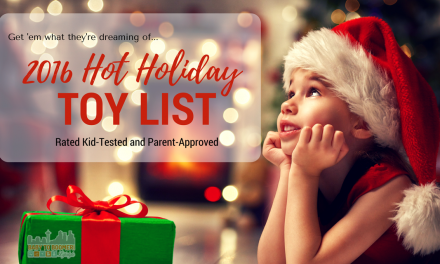 2016 Hot Holiday Toys: Rated Kid-Tested and Parent-Approved