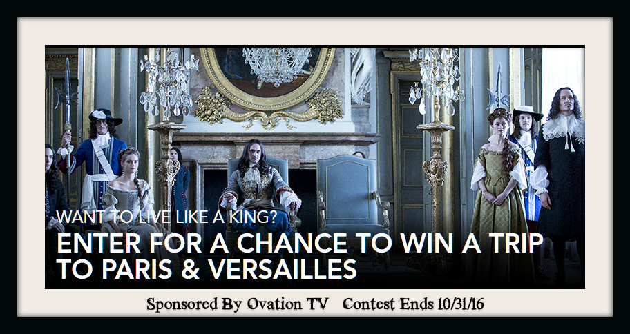 Versailles: The Life of King Louis XIV of France on Ovation - Live like a King! Enter to win a trip to Varsailles in France ($10K) ad