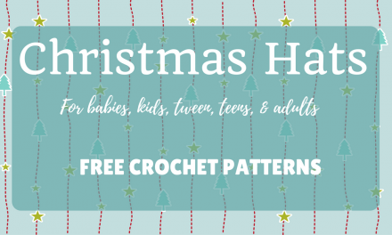 Free Crochet Patterns – Christmas Hats for Infants, Kids, Teens, & Adults
