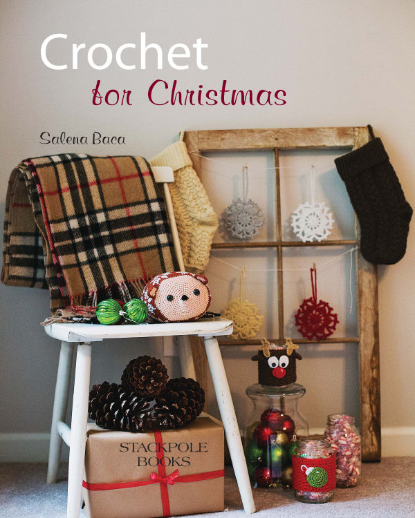 Crochet for Christmas: 29 Patterns for Handmade Holiday Decorations and Gifts Quick and Easy Christmas Gifts to Make - Knitting, Crochet and Craft Patterns