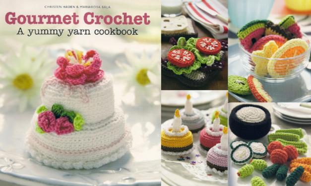 Gourmet Crochet – A Yummy Yarn Cookbook of Food Amigurumi