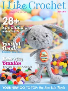 I Like Crochet Digital Magazine - Issue 2016 Spring (April) 28+ spring crochet projects, Mother's Day crochet patterns, Sea Isle Tunic crochet pattern, fanciful floral crochet projects