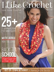 I Like Crochet Digital Magazine - Issue 2016 August (Back-to-School) 25+ lightweight crochet patterns for sunny days, motif series, high tide cardi, and back to school new gear for a new year crochet patterns.