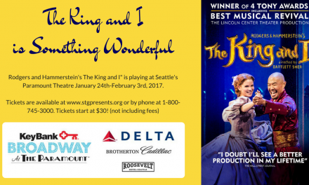 The King and I at the Seattle Paramount is Something Wonderful @STGPresents @KingandIMusical