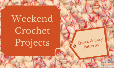 Weekend Crochet Projects: Quick & Easy Patterns