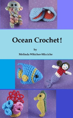Ocean Crochet! (Quick and Easy Amigurumi Book 3)